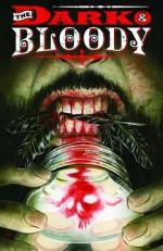 Dark and Bloody