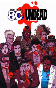 Night of the 80s Undead